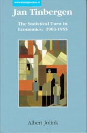 Jan Tinbergen: The Statistical Turn om Economics, 1903-1955