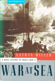War at Sea - A naval history of world war II