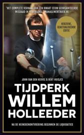 John van den Heuvel ; Tijdperk Willem Holleeder