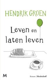 Hendrik Groen ; Leven en laten leven