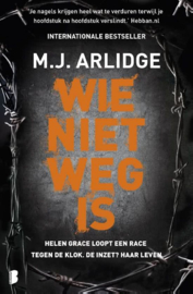 M.J. Arlidge ; Helen Grace 6 - Wie niet weg is