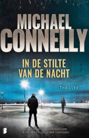 Michael Connelly ; In de stilte van de nacht