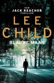 Lee Child ; Jack Reacher 25 - Blauwe maan