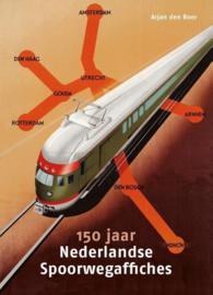 Arjan de Boer ; 150 jaar Nederlandse Spoorwegaffiches
