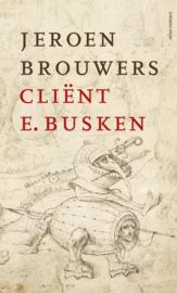 Jeroen Brouwers ; Cliënt E. Busken