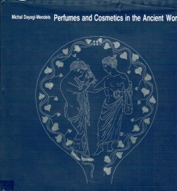Perfumes and cosmetics in the ancient world