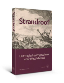 Strandroof ; Een tragisch godsgeschenk voor West-Vlieland