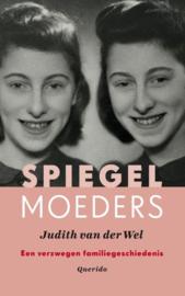 Judith van der Wel ; Spiegelmoeders