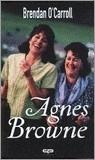 O`Caroll, Brendan ; Agnes Browne