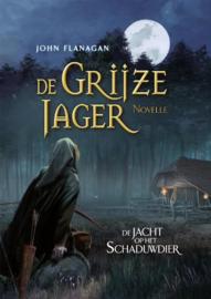 John Flanagan ; De Grijze Jager - De jacht op het schaduwdier