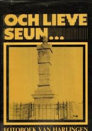 Och Lieve Seun... ; Fotoboek van Harlingen