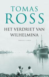 Tomas Ross ; Het verdriet van Wilhelmina