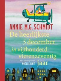 Annie M.G. Schmidt ; De heerlijkste 5 december in vijfhonderdvierenzeventig jaar