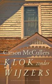 Carson McCullers ; Klok zonder wijzers