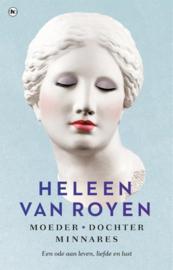 Heleen van Royen ; Moeder, dochter, minnares