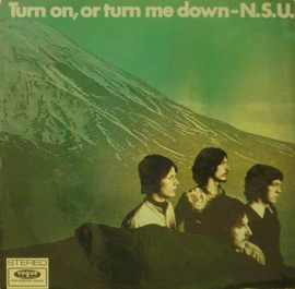 N.S.U. ‎– Turn On, Or Turn Me Down