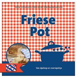 Friese Pot:  van sipelsop en snorrepotsje