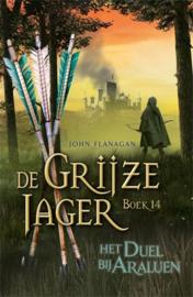 John Flanagan ; De Grijze Jager 14 - Het duel bij Araluen