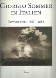 Giorgio Sommer in Italien ; Fotografien 1857 - 1888