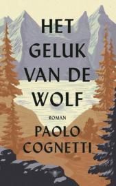 Paolo Cognetti ; Het geluk van de wolf