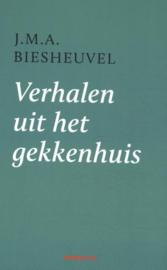 J.M.A. Biesheuvel ; Verhalen uit het gekkenhuis