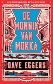 Dave Eggers ; De monnik van Mokka