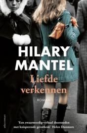 Hilary Mantell ; Liefde verkennen