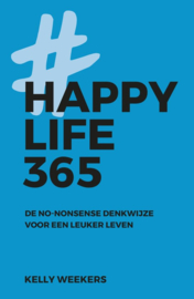 Kelly Weekers ; Happy Life 365