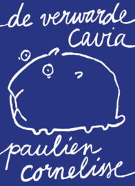 Paulien Cornelisse ; De verwarde cavia