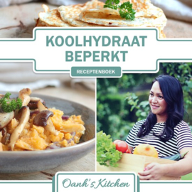 Oanh's Kitchen - Koolhydraatbeperkt Receptenboek
