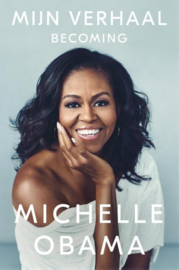Michelle Obama ; Mijn verhaal - Becoming