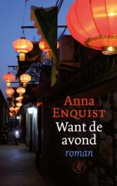 Anna Enquist ; Want de avond
