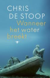 Chris de Stoop  ; Wanneer het water breekt