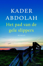 Kader Abdolah ; Het pad van de gele slippers