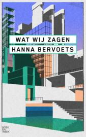 Hanna Bervoets ; Wat wij zagen