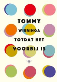 Tommy Wieringa ; Totdat het voorbij is