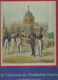 Die Uniformen der Preussischen Garden 1704 bis 1836