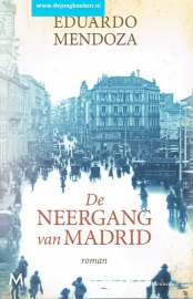 Mendoza, Eduardo ; De neergang van Madrid
