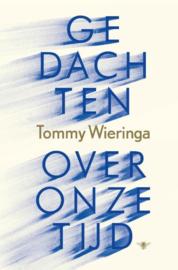 Tommy Wieringa ; Gedachten over onze tijd