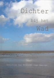 Inge Zwerver ; Wadwicht - Dichter bij het Wad
