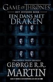 George R.R. Martin ; Game of Thrones - Zwaarden tegen draken Een dans met draken
