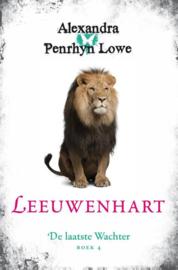 Alexandra Penrhyn Lowe ; De Laatste Wachter 4 - Leeuwenhart