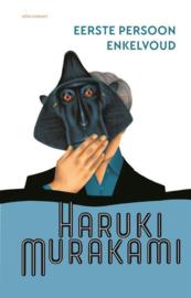 Haruki Marakami ; Eerste persoon enkelvoud