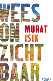 Murat Isik ; Wees onzichtbaar