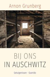 Arnon Grunberg ; Bij ons in Auschwitz
