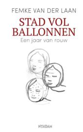Femke van der Laan ; Stad vol ballonnen