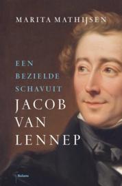 Marita Mathijsen ; Jacob van Lennep: Een bezielde schavuit