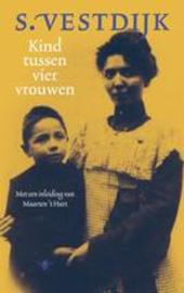 Simon Vestdijk ; Kind tussen vier vrouwen