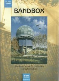 Bandbox : een halve eeuw Nederlandse gevechtsleiding