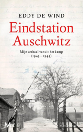 Eddy de Wind ; Eindstation Auschwitz